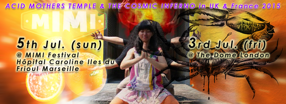 ACID MOTHERS TEMPLE & THE COSMIC INFERNO in UK & France 2015