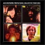 Acid Mothers Temple Soul Collective Tour 2003