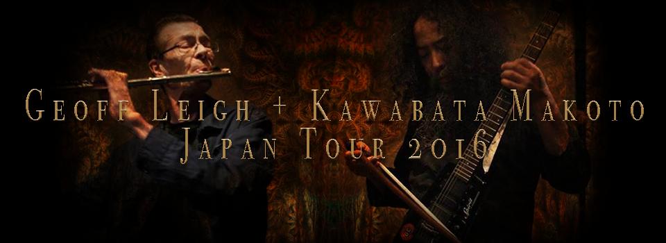 Geoff Leigh + Kawabata Makoto Japan Tour 2016