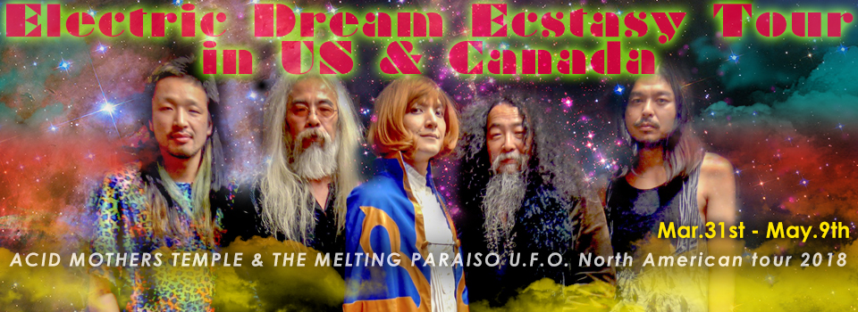 Acid Mothers Temple & The Melting Paraiso U.F.O. North American tour 2018