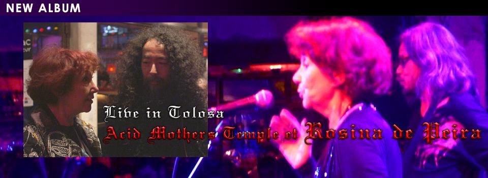 Live in Tolosa / Acid Mothers Temple et Rosina de Peira