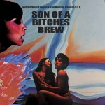 Son Of A Bitches Brew